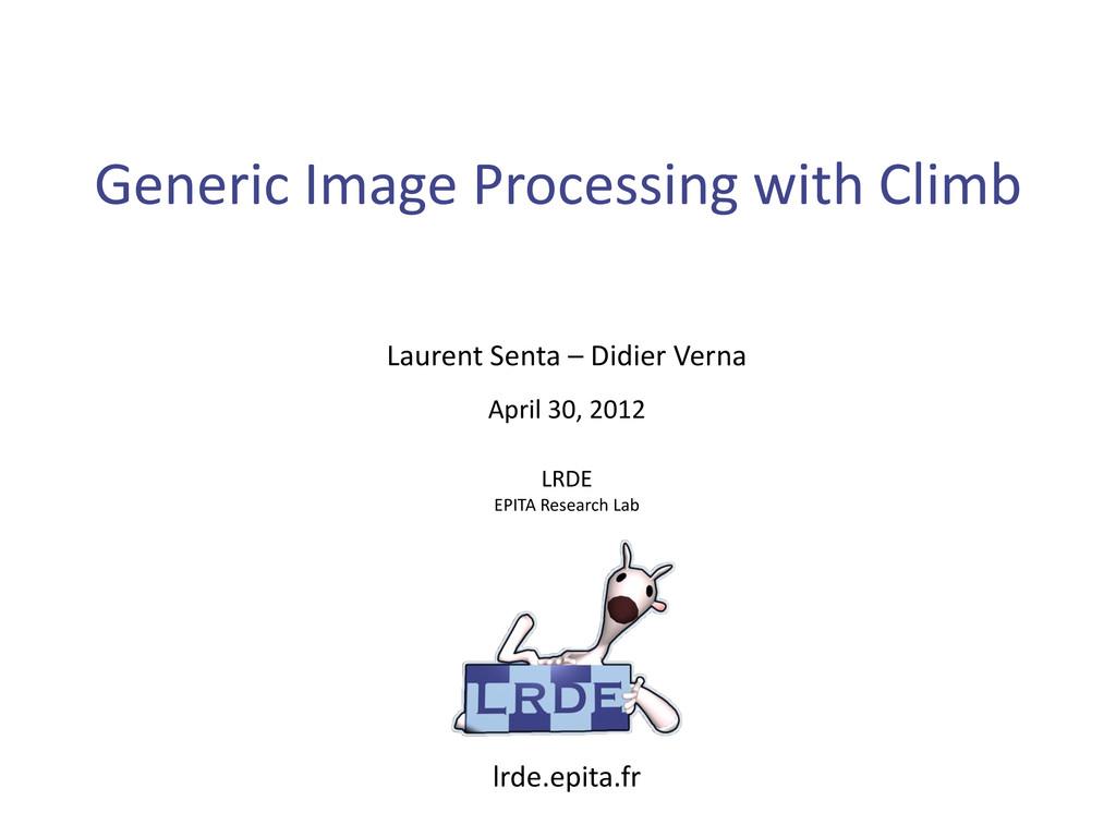 Generic Image Processing with Climb Laurent Sen...