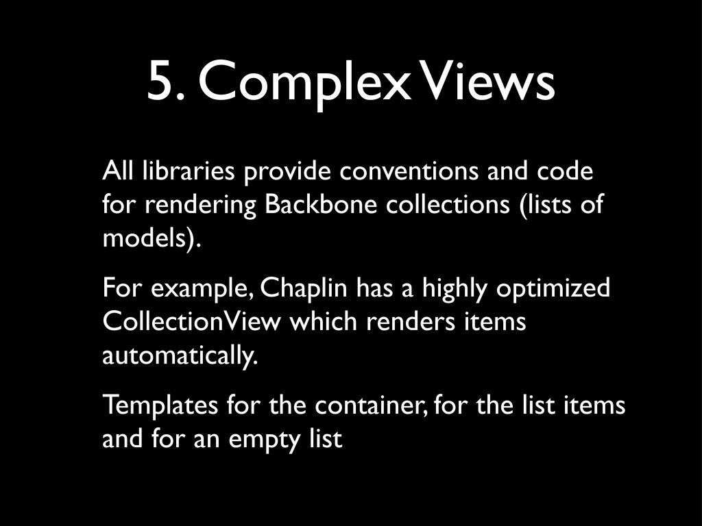 5. Complex Views All libraries provide conventi...