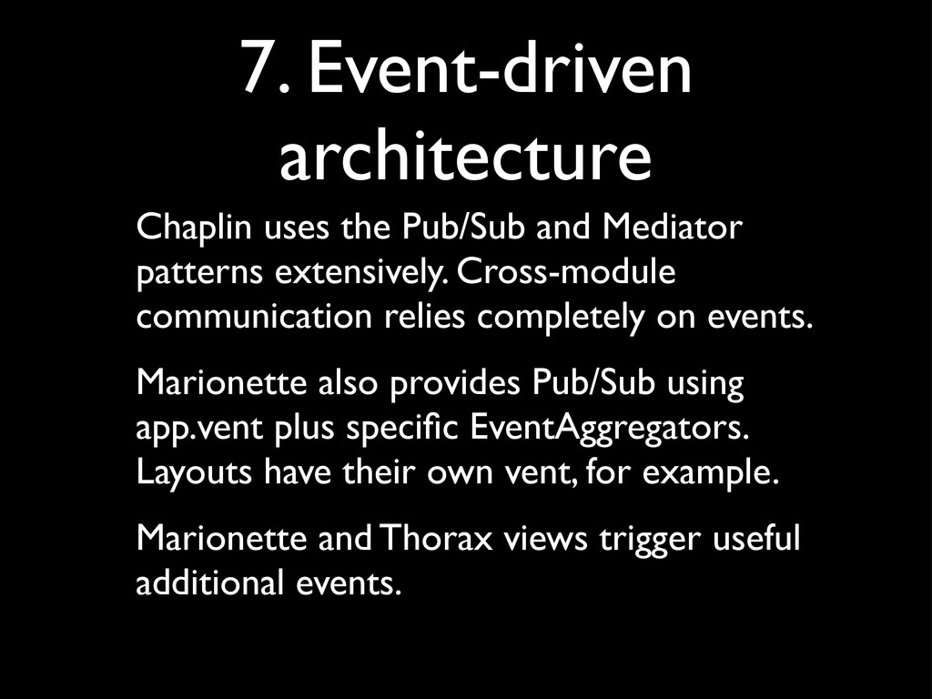 7. Event-driven architecture Chaplin uses the P...