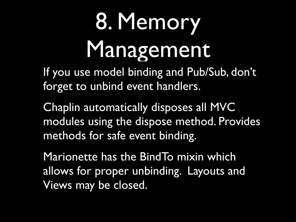 8. Memory Management If you use model binding a...