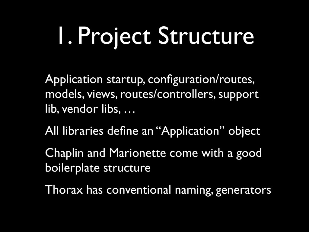 1. Project Structure Application startup, config...