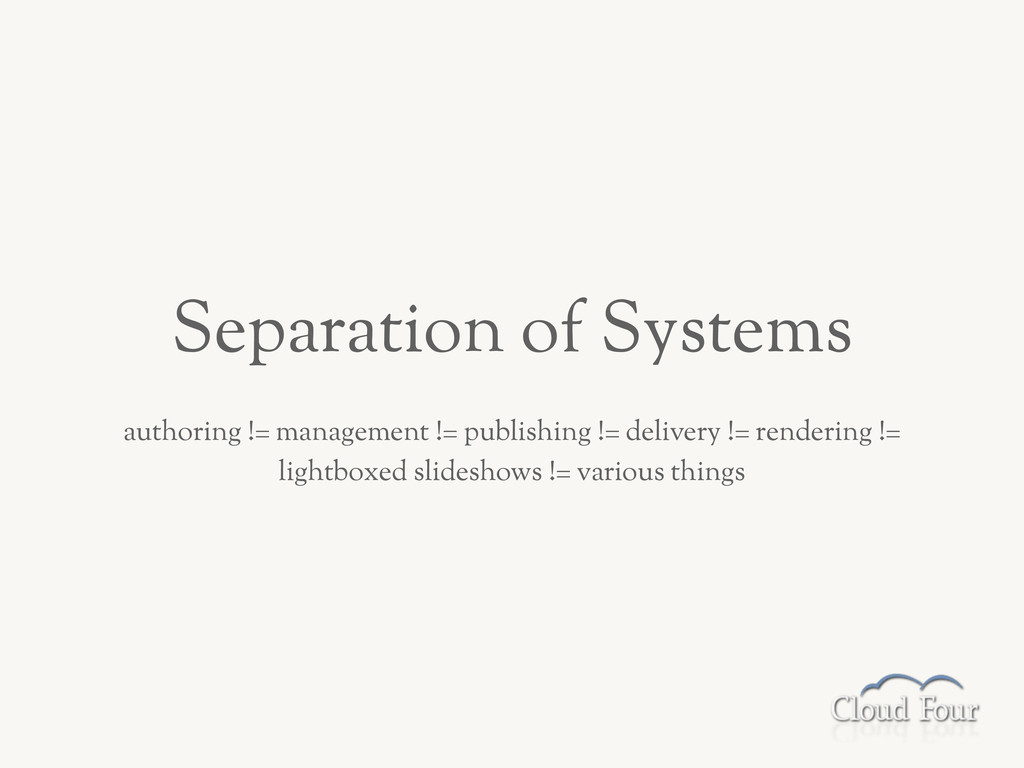 Separation of Systems authoring != management !...