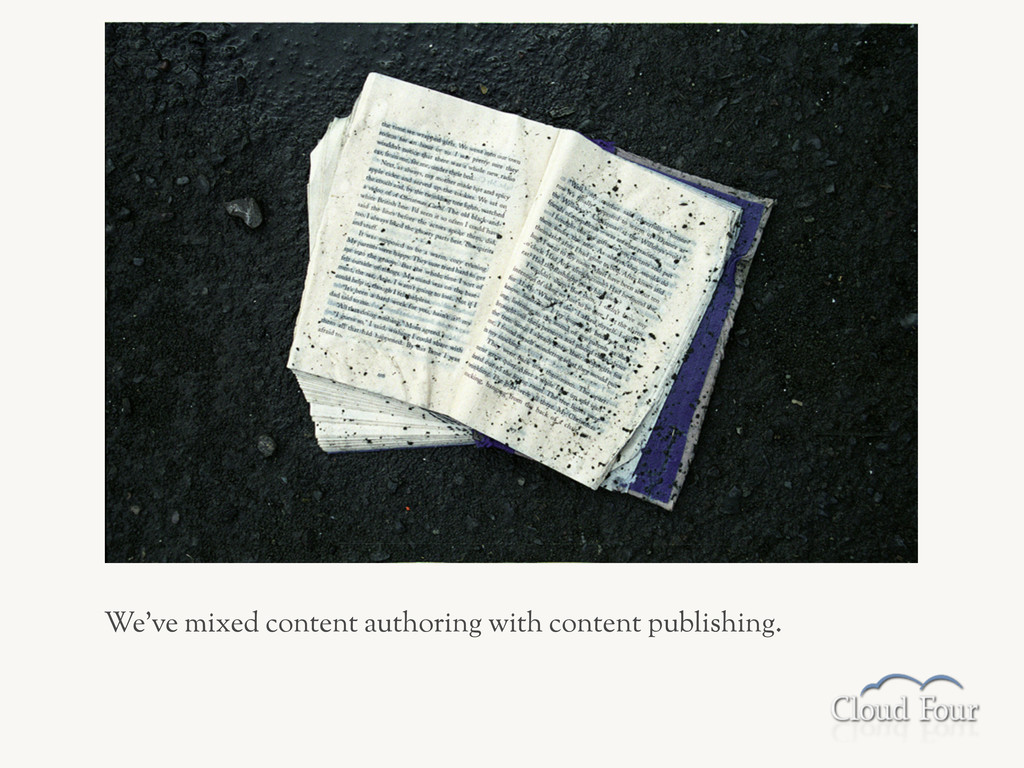We've mixed content authoring with content publ...