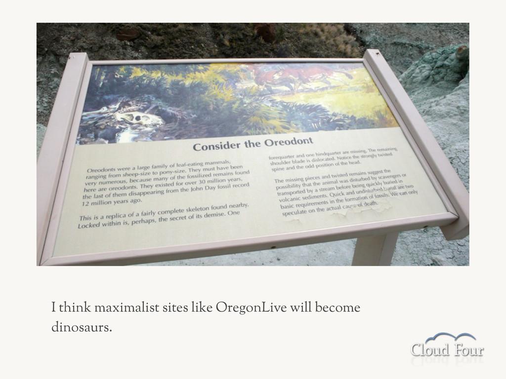 I think maximalist sites like OregonLive will b...