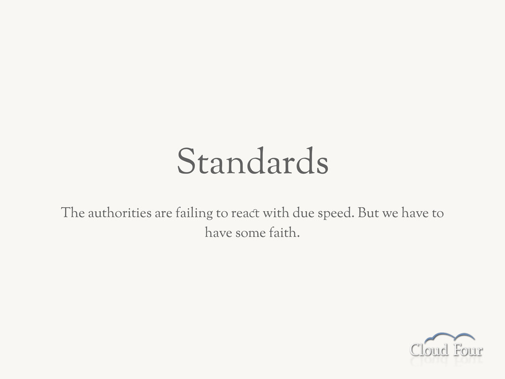 Standards The authorities are failing to rea/ w...