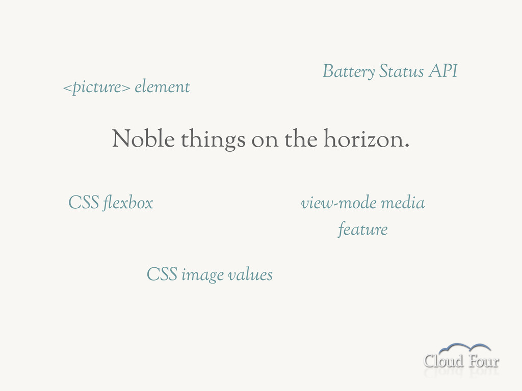 Noble things on the horizon. CSS !exbox Battery...