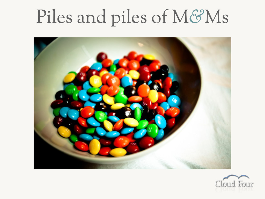 Piles and piles of M&Ms