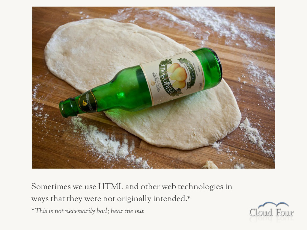Sometimes we use HTML and other web technologie...