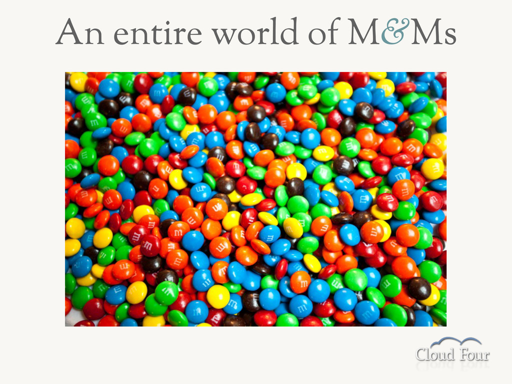 An entire world of M&Ms