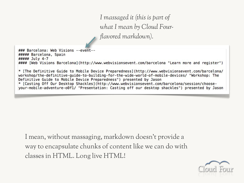 I mean, without massaging, markdown doesn't pro...