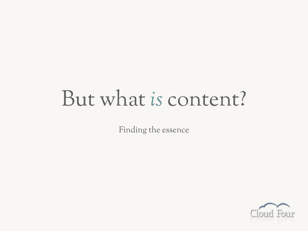 But what is content? Finding the essence