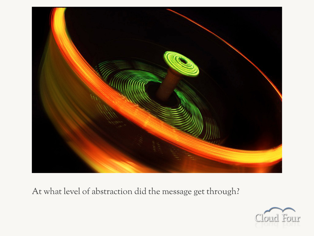 At what level of abstraction did the message ge...