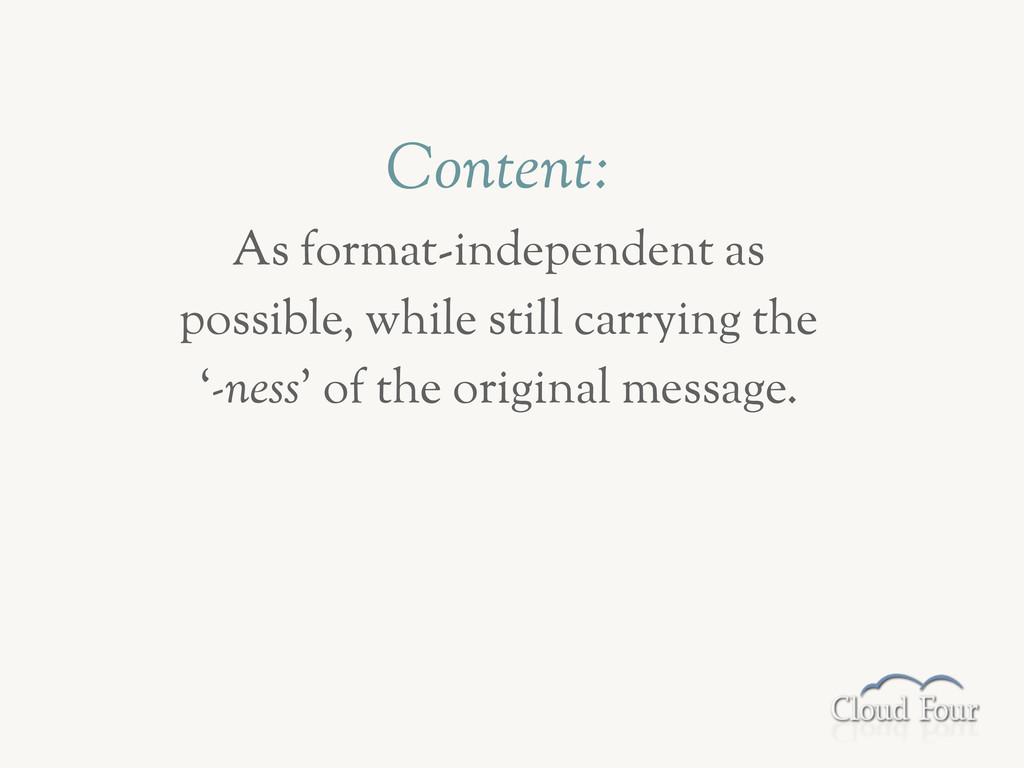 Content: As format-independent as possible, whi...