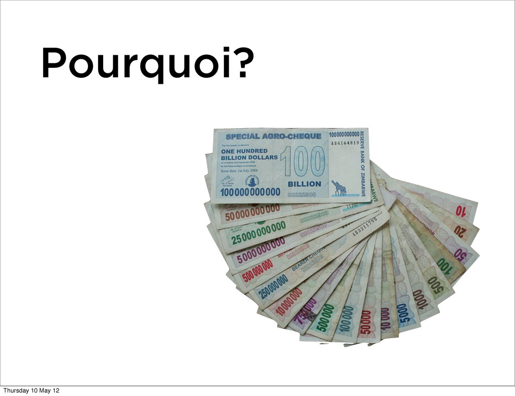 Pourquoi? Thursday 10 May 12
