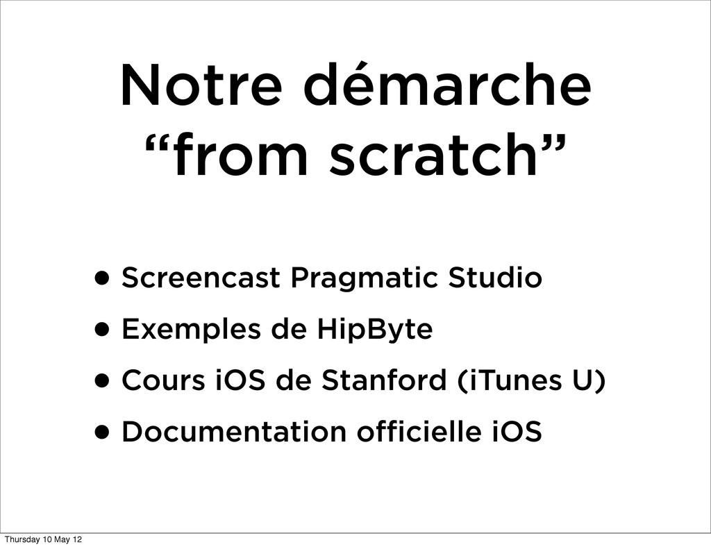 "Notre démarche ""from scratch"" •Screencast Pragm..."