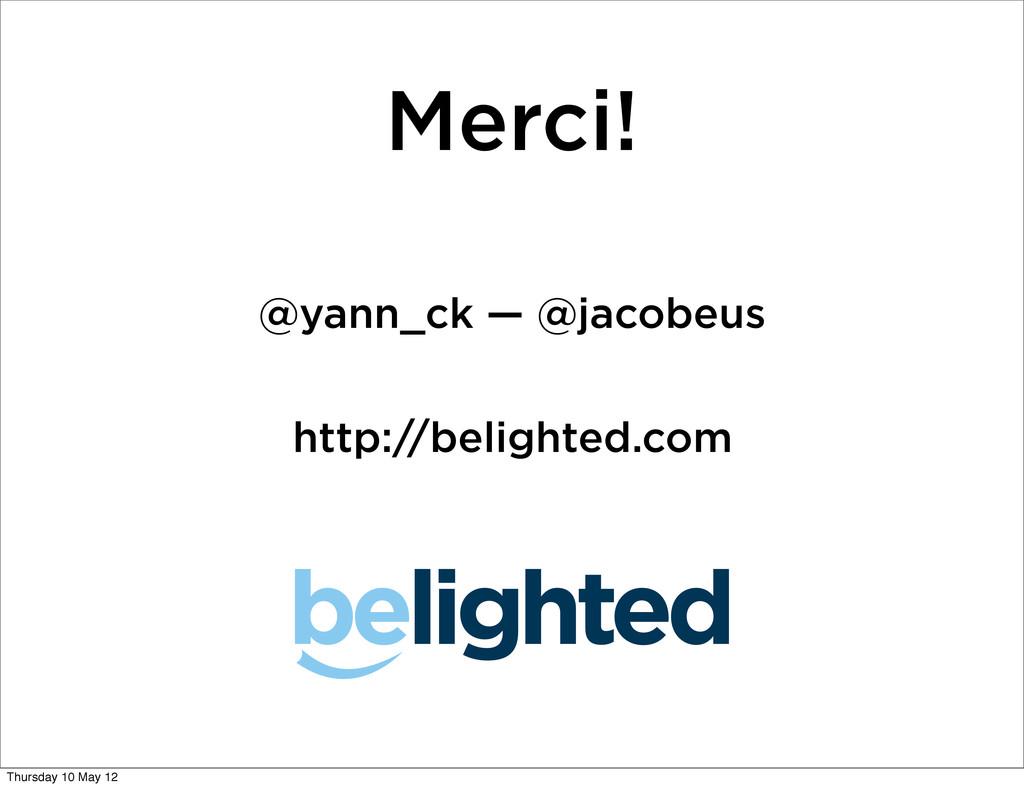 Merci! @yann_ck — @jacobeus http://belighted.co...