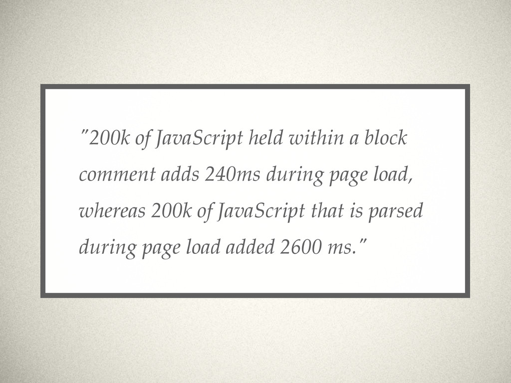 """200k of JavaScript held within a block comment..."
