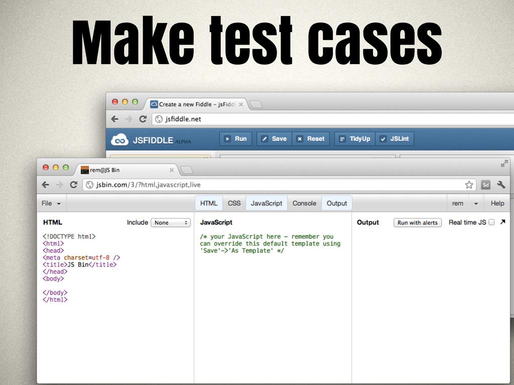Make test cases
