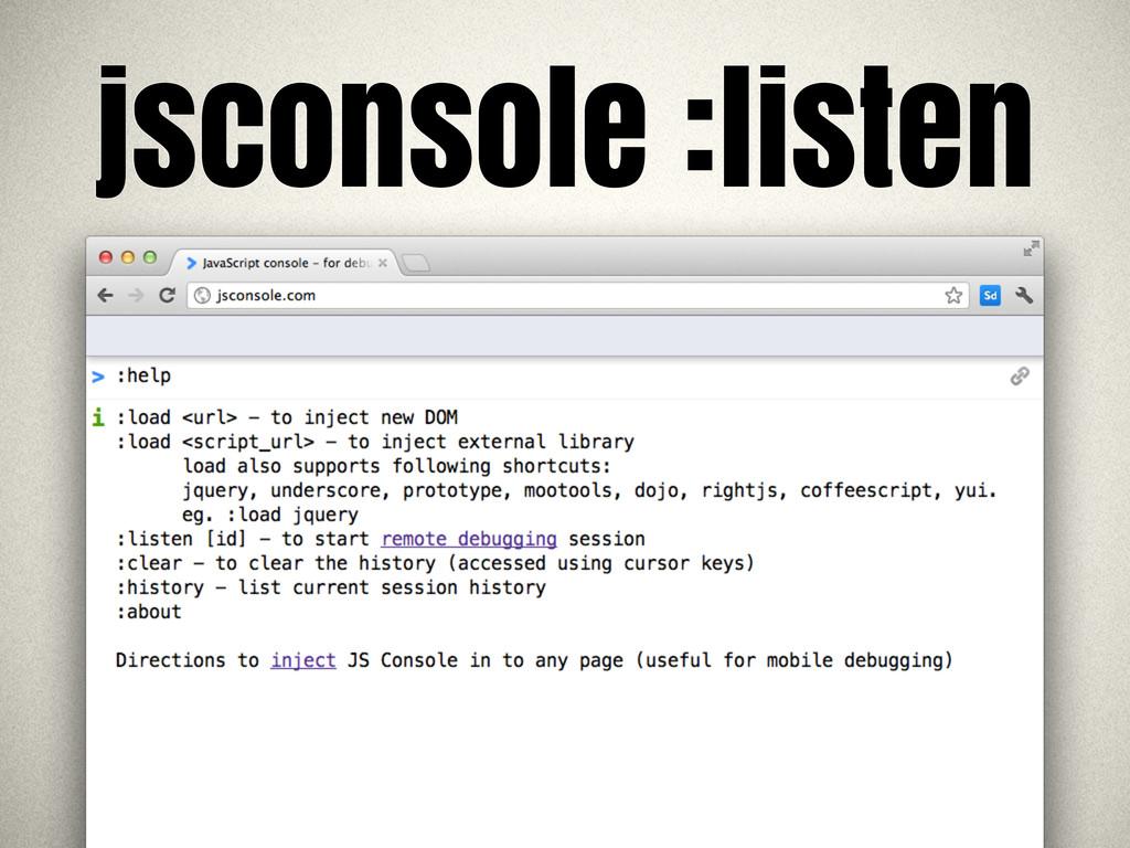 jsconsole :listen