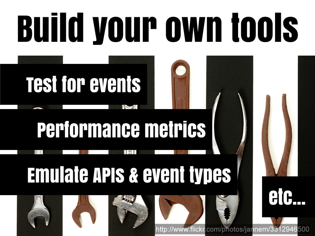 Build your own tools http://www.flickr.com/phot...
