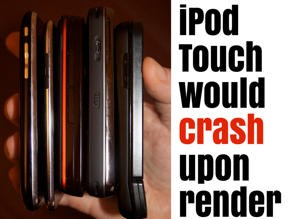 iPod Touch would crash upon render
