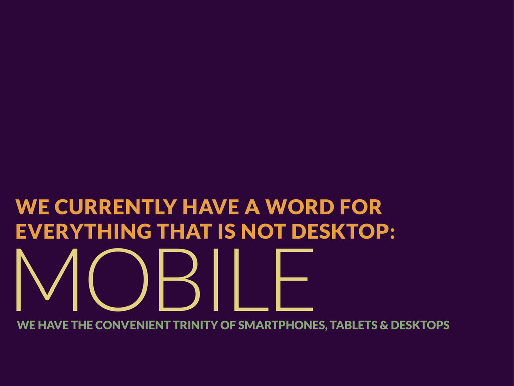 MOBILE WE CURRENTLY HAVE A WORD FOR EVERYTHING ...