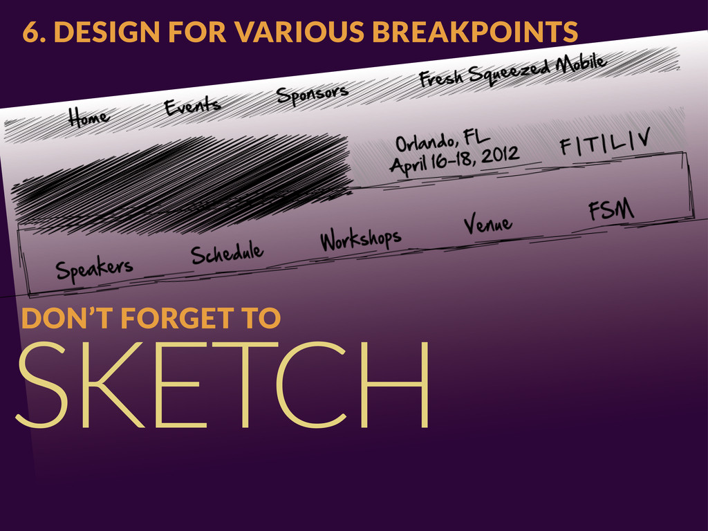SKETCH DON'T FORGET TO 6. DESIGN FOR VARIOUS BR...