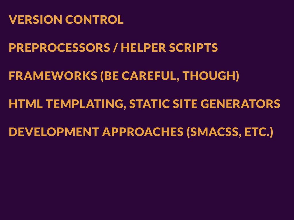 VERSION CONTROL PREPROCESSORS / HELPER SCRIPTS ...