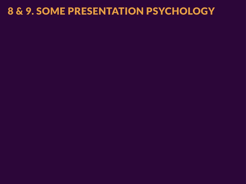8 & 9. SOME PRESENTATION PSYCHOLOGY