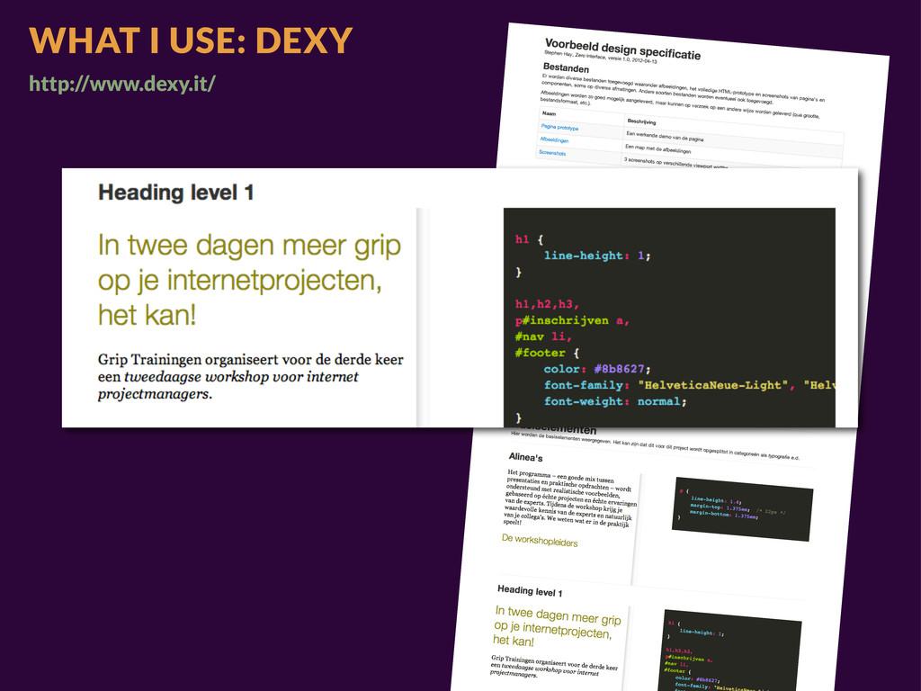 WHAT I USE: DEXY http://www.dexy.it/