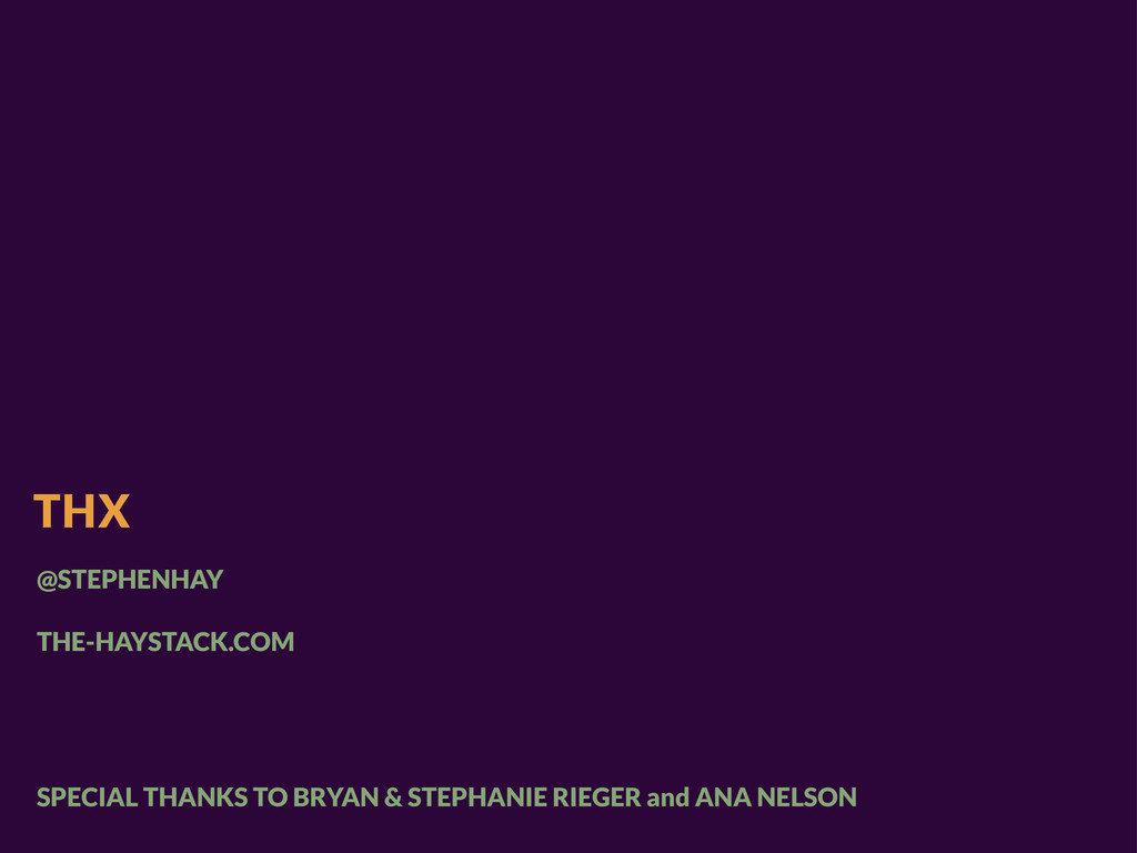THX @STEPHENHAY THE-HAYSTACK.COM SPECIAL THANKS...