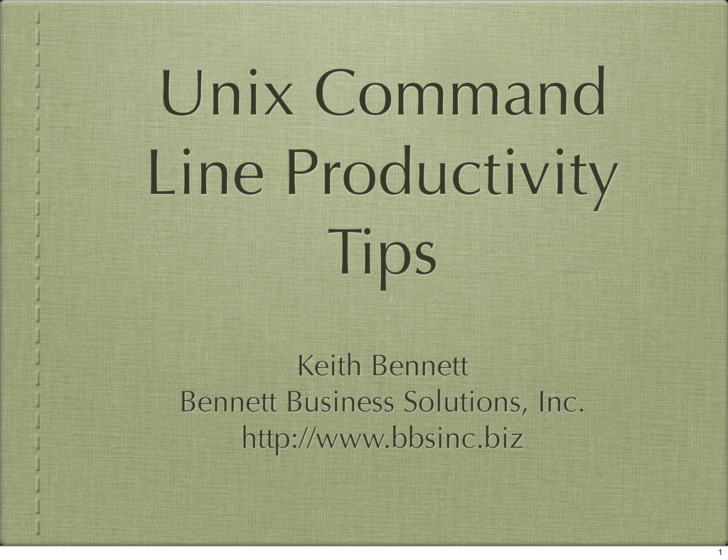 Unix Command Line Productivity Tips Keith Benne...
