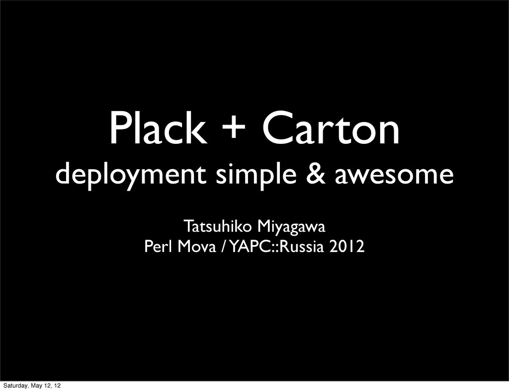 Plack + Carton deployment simple & awesome Tats...