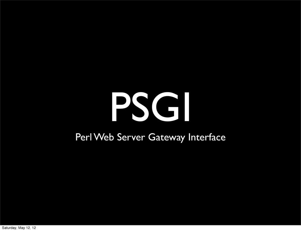 PSGI Perl Web Server Gateway Interface Saturday...