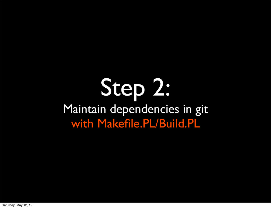 Step 2: Maintain dependencies in git with Makefi...