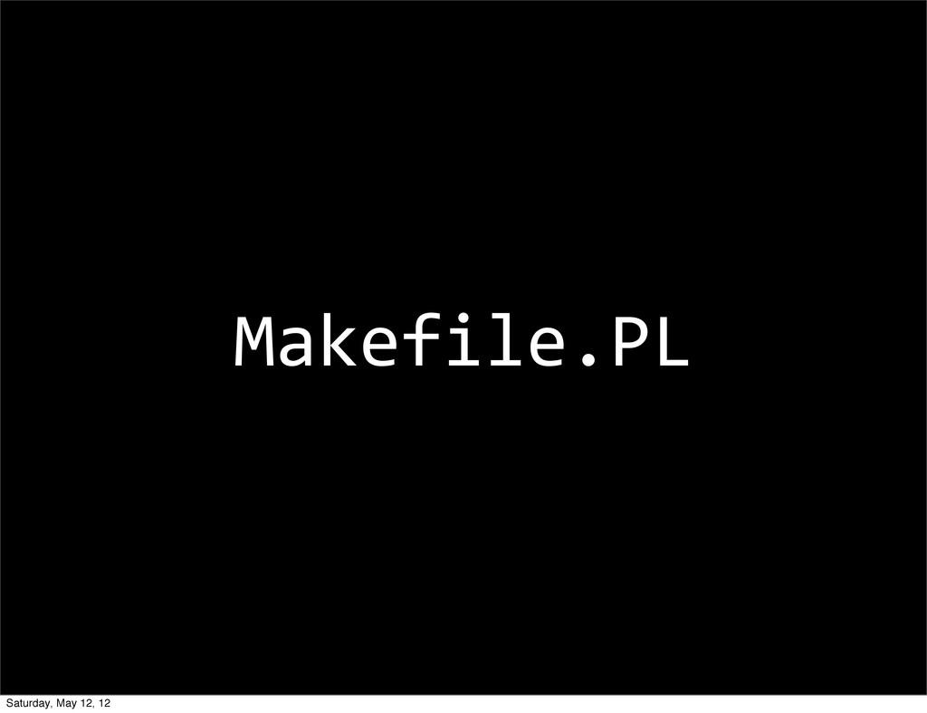 Makefile.PL Saturday, May 12, 12