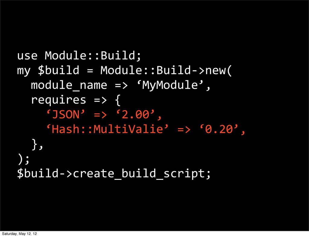 use Module::Build; my $build = Modu...