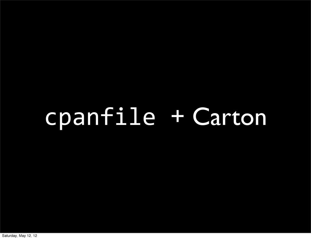cpanfile + Carton Saturday, May 12, 12