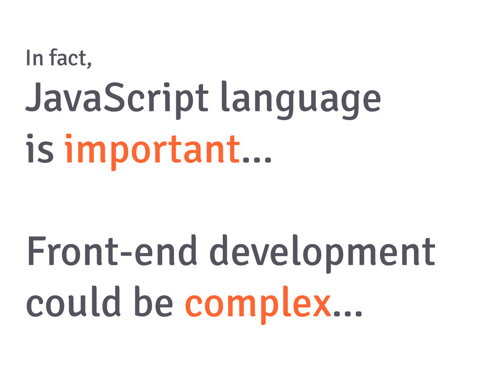 In fact, JavaScript language is important... Fr...