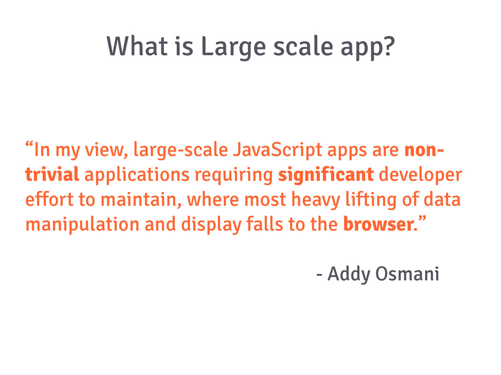 "What is Large scale app? ""In my view, large-sca..."