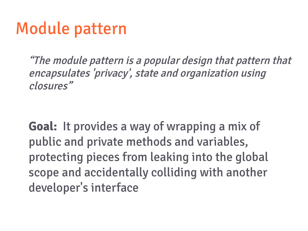 "Module pattern ""The module pattern is a popular..."