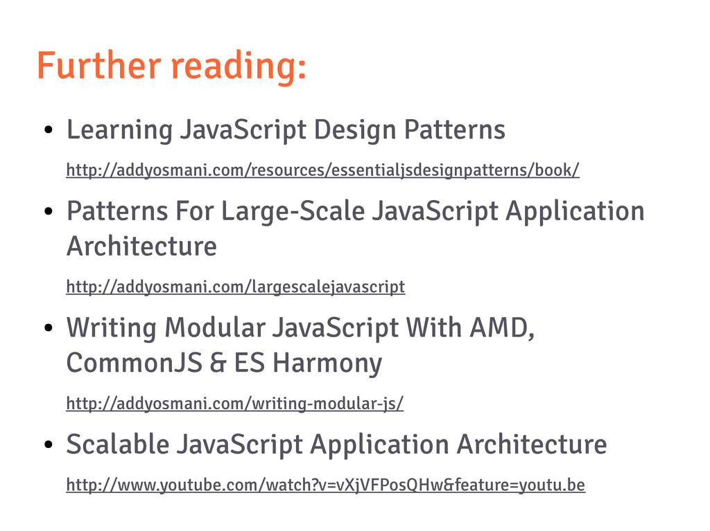 Further reading: ● Learning JavaScript Design P...