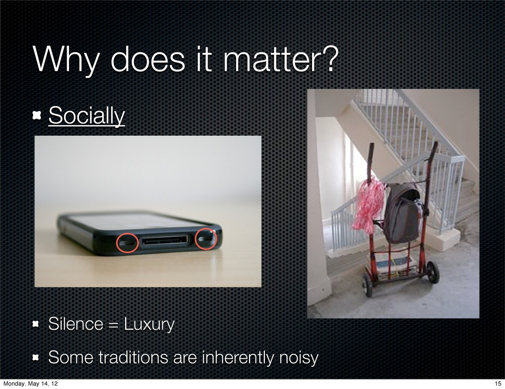 Why does it matter? Socially Silence = Luxury S...