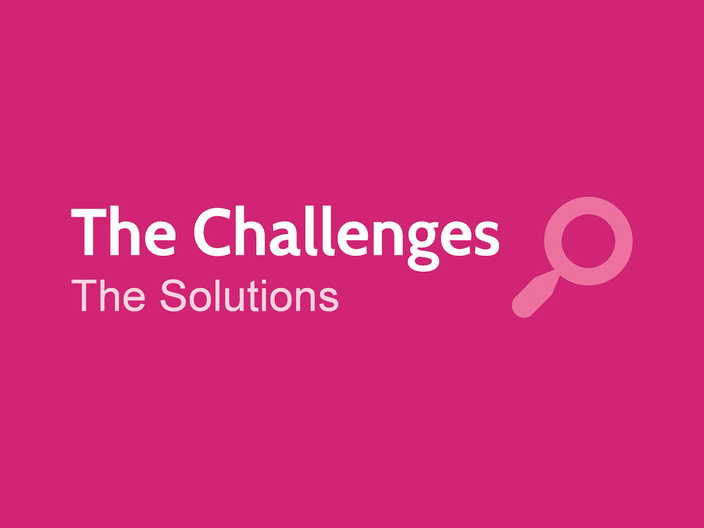 The Challenges The Solutions s