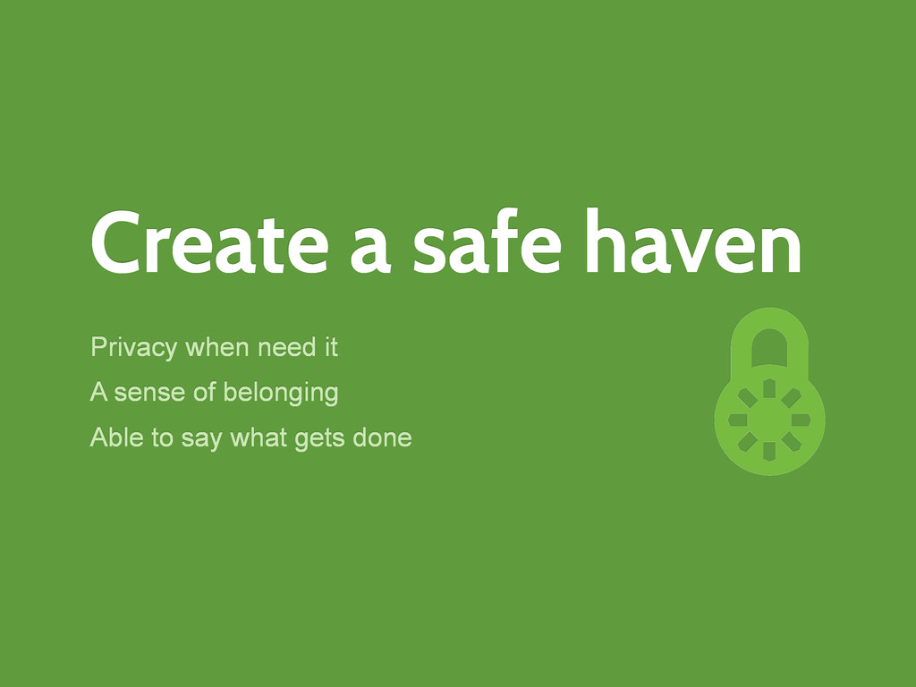 Create a safe haven Privacy when need it A sens...