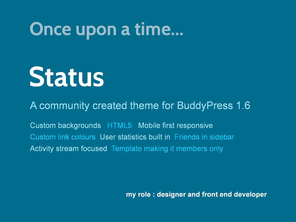 Status A community created theme for BuddyPress...