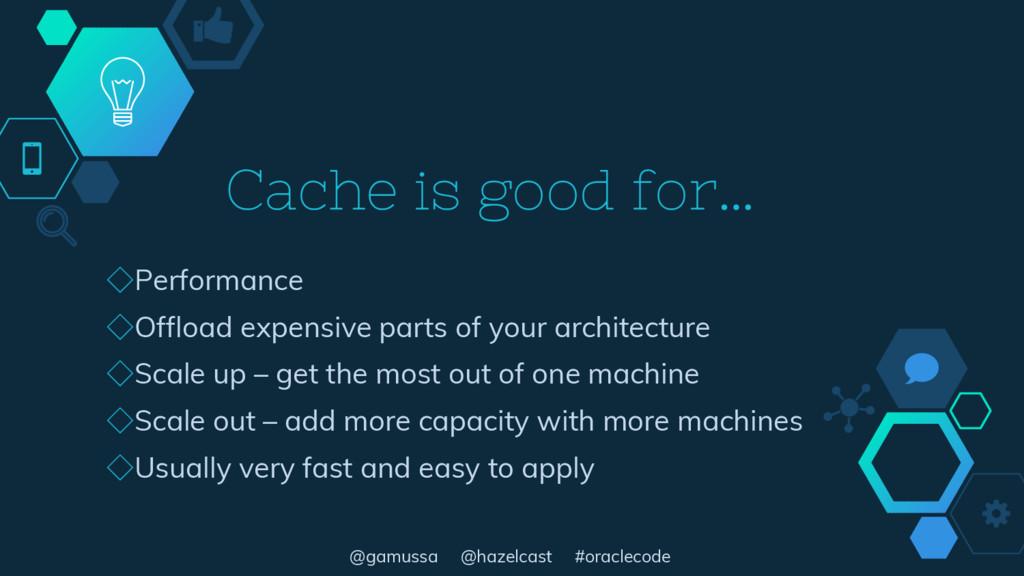@gamussa @hazelcast #oraclecode Cache is good f...