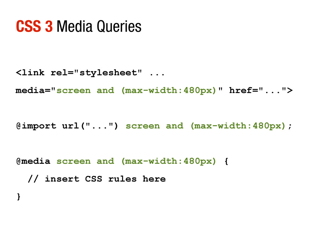"CSS 3 Media Queries <link rel=""stylesheet"" ... ..."