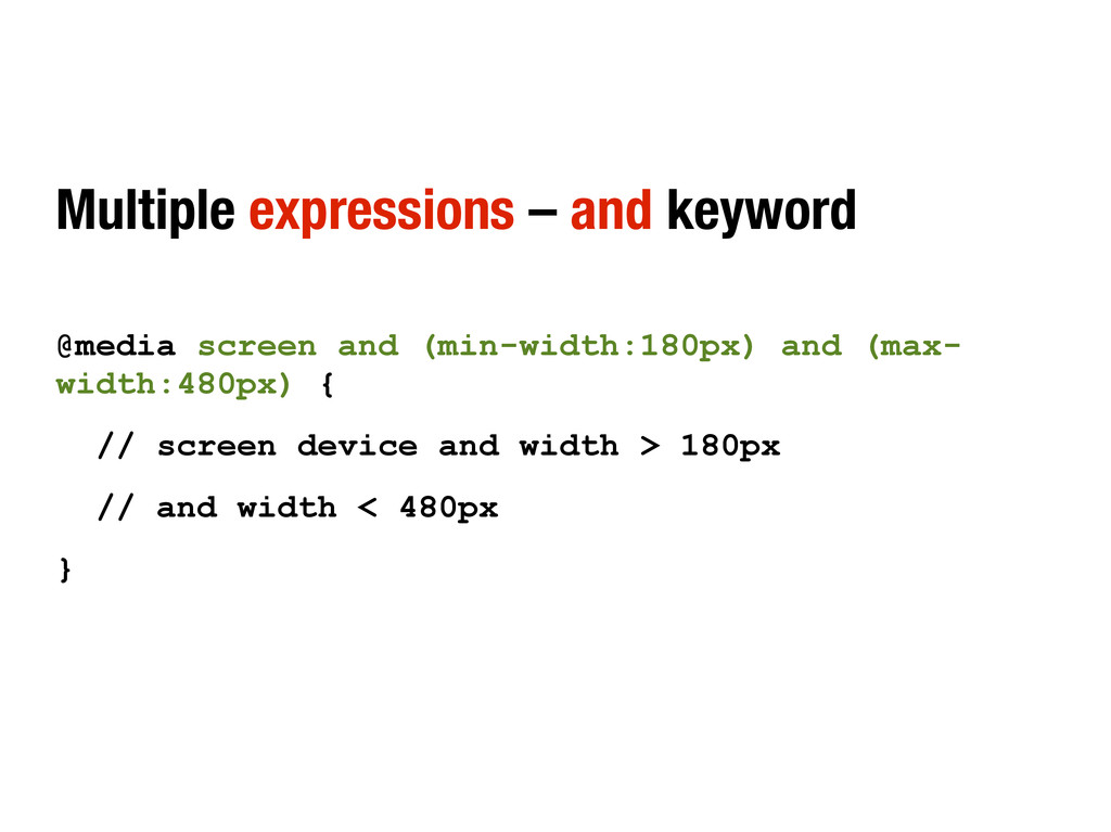 Multiple expressions – and keyword @media scree...