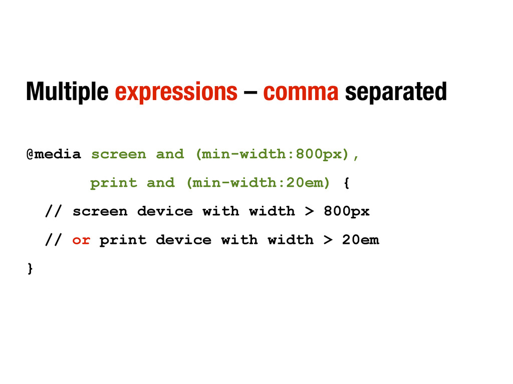 Multiple expressions – comma separated @media s...